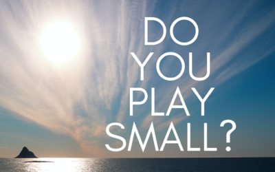 Do you play small?